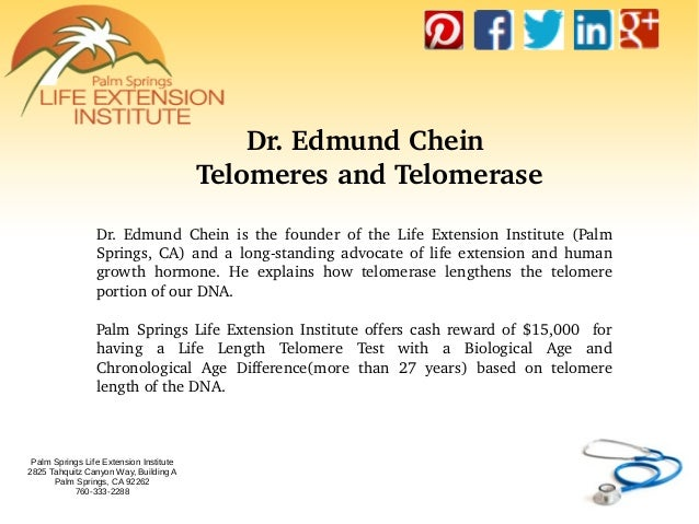 Palm Springs Life Extension Institute 2825 Tahquitz Canyon Way, Building A Palm Springs, CA 92262 760-333-2288 Dr.Edmund...