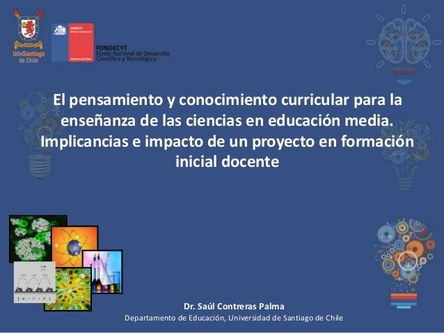 El pensamiento y conocimiento curricular para la enseñanza de las ciencias en educación media. Implicancias e impacto de u...