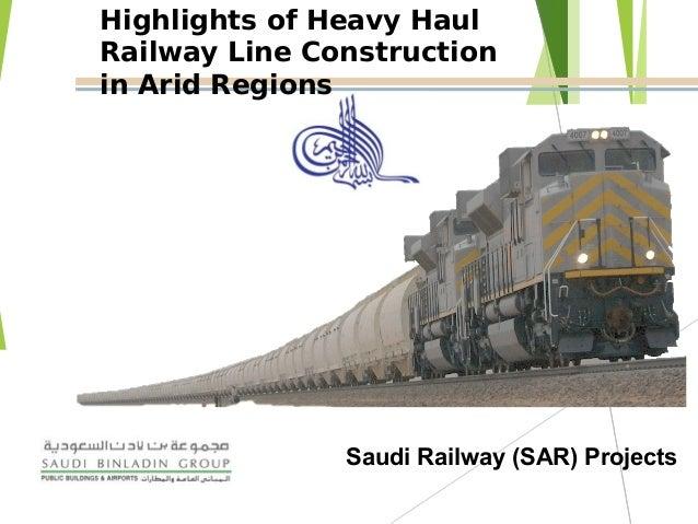 Highlights of Heavy Haul Railway Line Construction in Arid Regions Saudi Railway (SAR) Projects