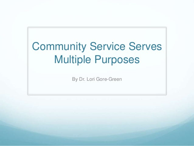 Community Service Serves Multiple Purposes By Dr. Lori Gore-Green