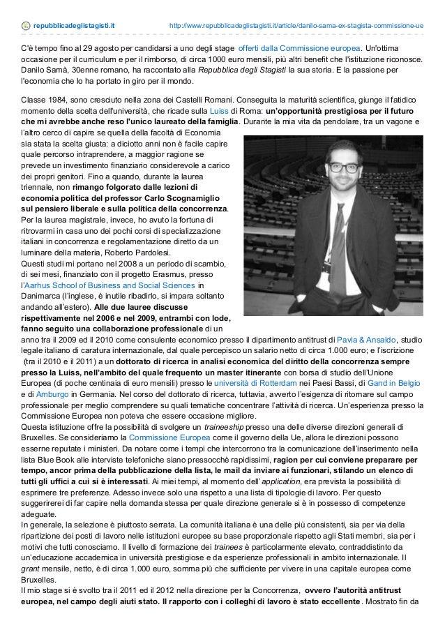 repubblicadeglistagisti.it http://www.repubblicadeglistagisti.it/article/danilo-sama-ex-stagista-commissione-ue C'è tempo ...