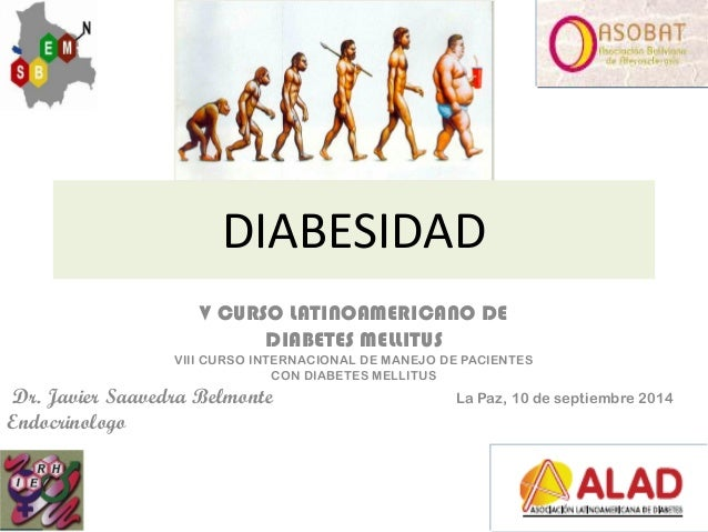 DIABESIDAD  V CURSO LATINOAMERICANO DE  DIABETES MELLITUS  VIII CURSO INTERNACIONAL DE MANEJO DE PACIENTES  CON DIABETES M...