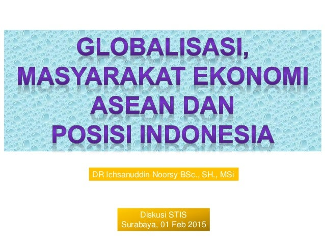 DR Ichsanuddin Noorsy BSc., SH., MSi Diskusi STIS Surabaya, 01 Feb 2015