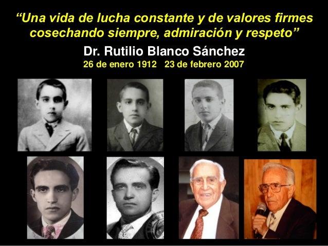 Dr. Rutilo Blanco Sánchez. Recordando  a un gran ser humano en su 8o aniversario. Slide 2