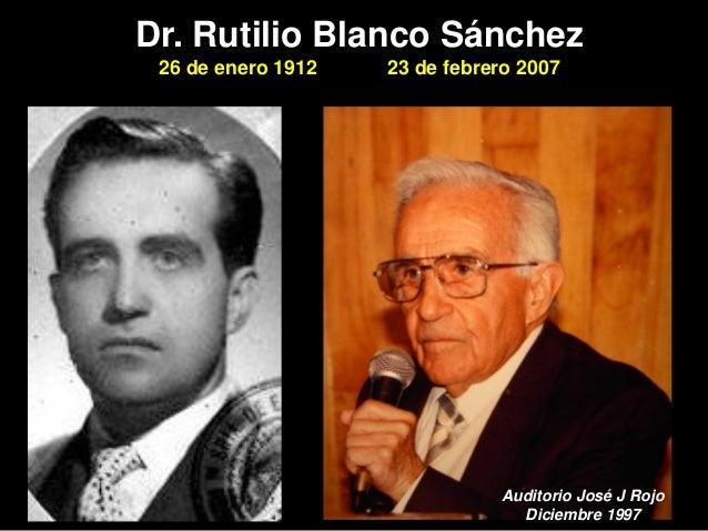 Dr. Rutilo Blanco Sánchez. Recordando  a un gran ser humano en su 8o aniversario. Slide 3
