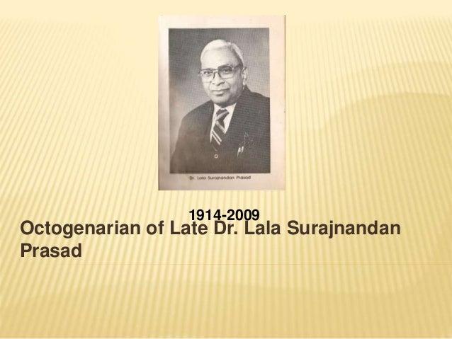 Octogenarian of Late Dr. Lala Surajnandan Prasad 1914-2009