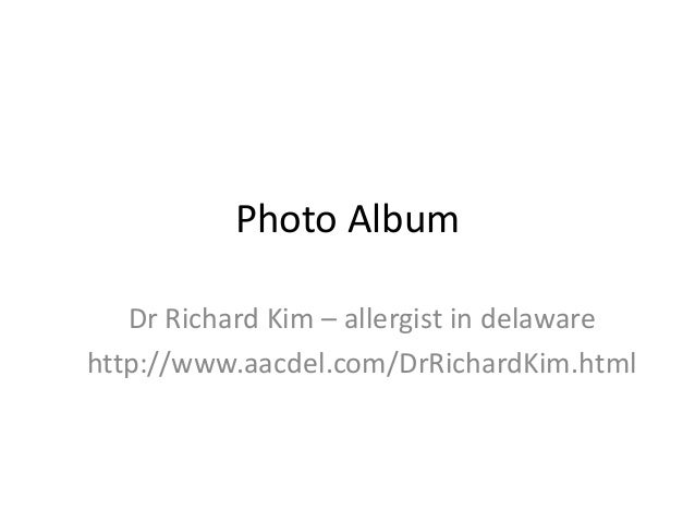 Photo Album Dr Richard Kim – allergist in delaware http://www.aacdel.com/DrRichardKim.html