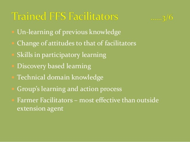 Un-learning of previous knowledge  Change of attitudes to that of facilitators  Skills in participatory learning  Dis...