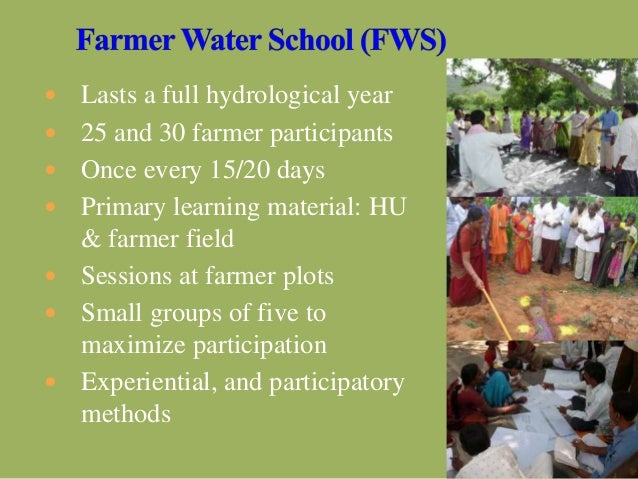  Lasts a full hydrological year  25 and 30 farmer participants  Once every 15/20 days  Primary learning material: HU &...