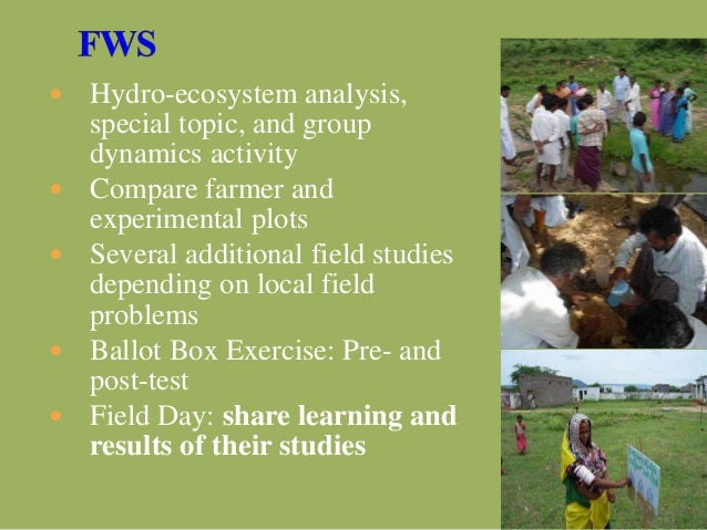  Hydro-ecosystem analysis, special topic, and group dynamics activity  Compare farmer and experimental plots  Several a...