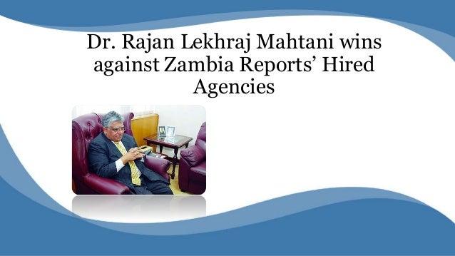 Dr. Rajan Lekhraj Mahtani wins against Zambia Reports' Hired Agencies