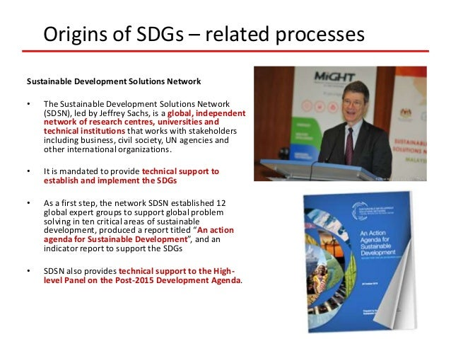 Sustainable Development Solutions Network • The Sustainable Development Solutions Network (SDSN), led by Jeffrey Sachs, is...
