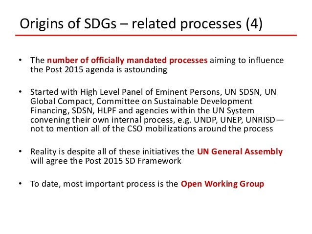 • The number of officially mandated processes aiming to influence the Post 2015 agenda is astounding • Started with High L...