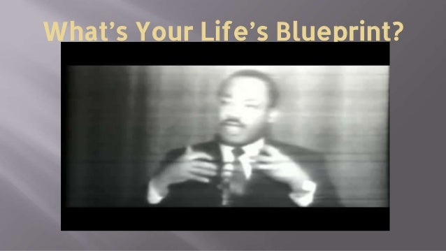 Dr martin luther king blueprint whats your lifes blueprint malvernweather Image collections