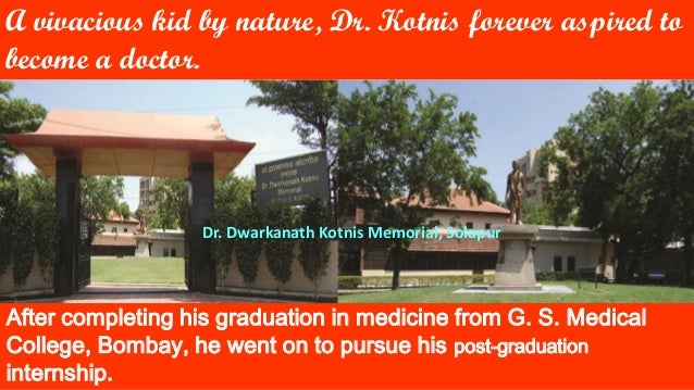 A vivacious kid by nature, Dr. Kotnis forever aspired to become a doctor. After completing his graduation in medicine from...