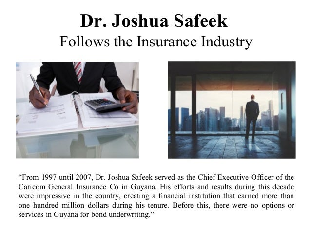 """Dr. Joshua Safeek Follows the Insurance Industry """"From 1997 until 2007, Dr. Joshua Safeek served as the Chief Executive Of..."""