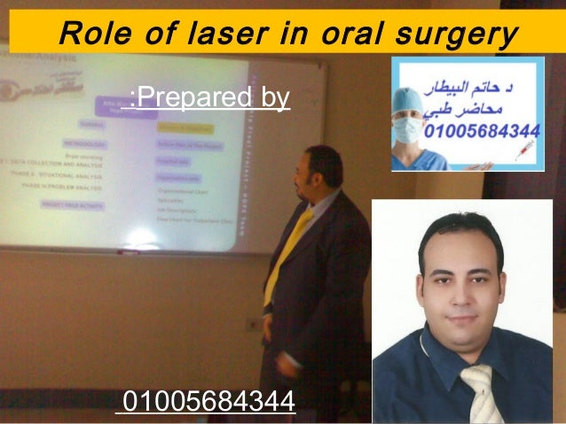 Role of laser in oral surgery Prepared by: 01005684344