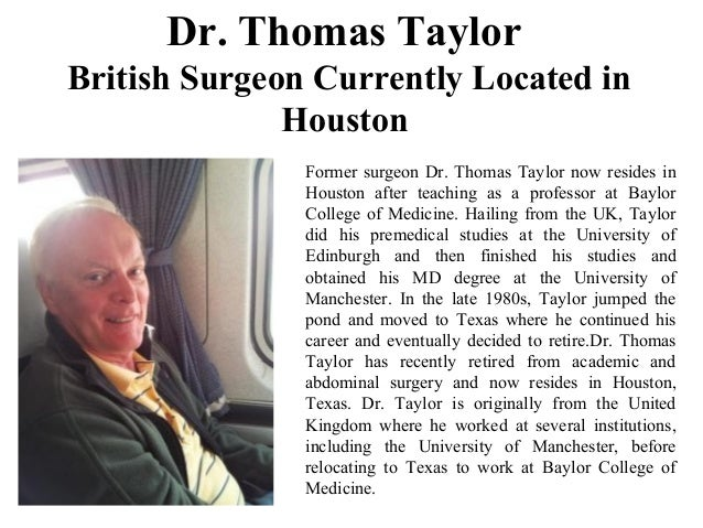 Dr. Thomas Taylor British Surgeon Currently Located in Houston Former surgeon Dr. Thomas Taylor now resides in Houston aft...