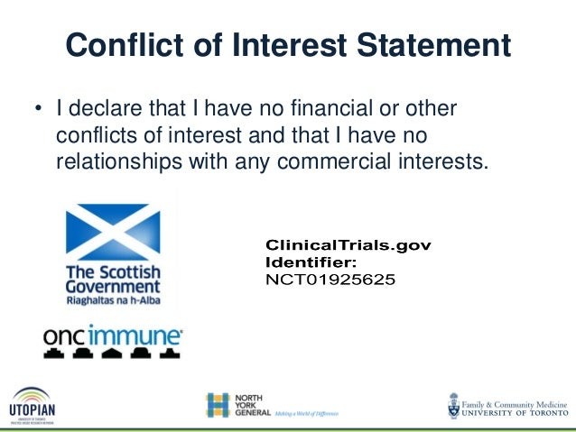 Conflict of Interest Statement • I declare that I have no financial or other conflicts of interest and that I have no rela...