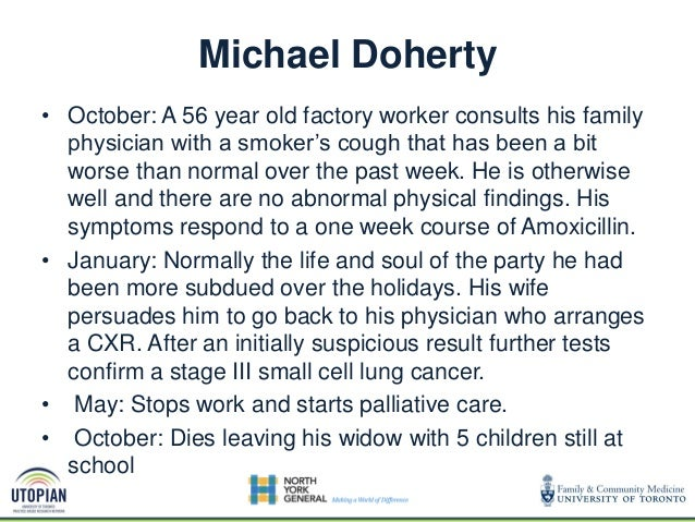 Michael Doherty • October: A 56 year old factory worker consults his family physician with a smoker's cough that has been ...