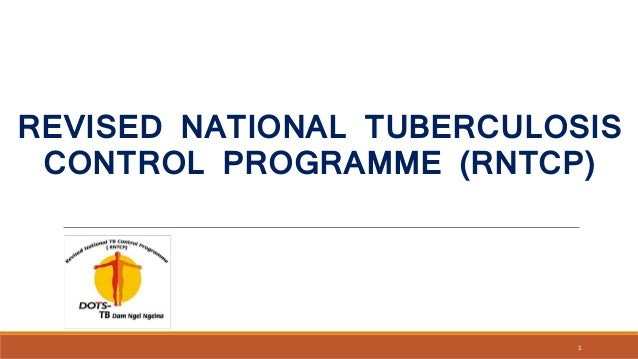 REVISED NATIONAL TUBERCULOSIS CONTROL PROGRAMME (RNTCP) 1
