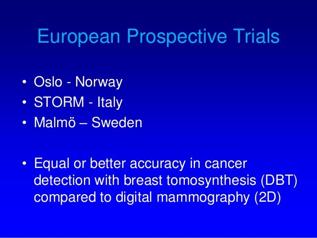 oslo study tomosynthesis Tomosynthesis and breast imaging update  king's study:  oslo trial : comparison of digital mammography alone and.