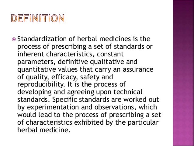 Standardization of Unani Medicine -Parameters and Exigency