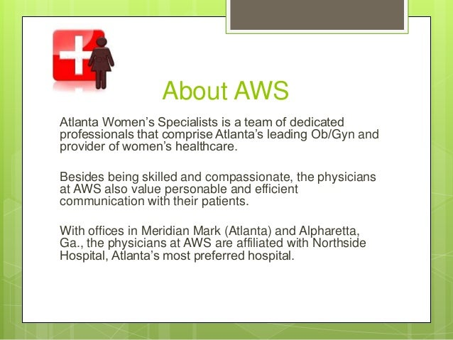 About AWS Atlanta Women's Specialists is a team of dedicated professionals that comprise Atlanta's leading Ob/Gyn and prov...