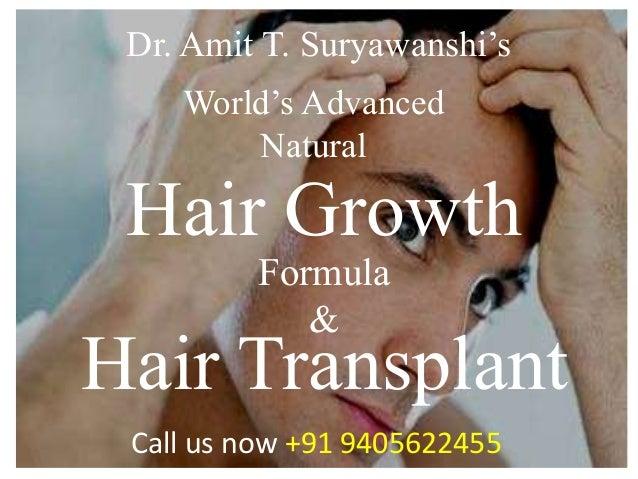 World's Advanced Natural Hair Growth Formula & Dr. Amit T. Suryawanshi's Hair Transplant Call us now +91 9405622455