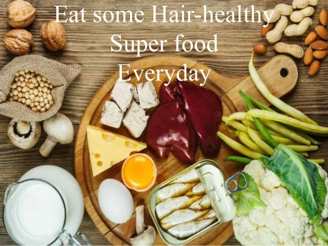 Eat some Hair-healthy Super food Everyday
