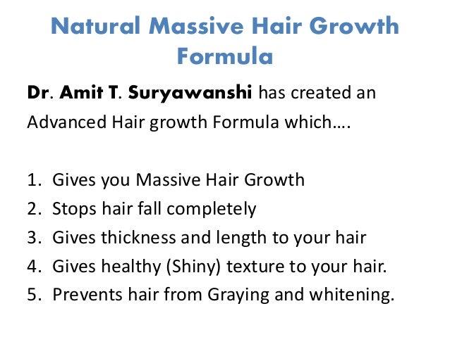 Natural Massive Hair Growth Formula Dr. Amit T. Suryawanshi has created an Advanced Hair growth Formula which…. 1. Gives y...