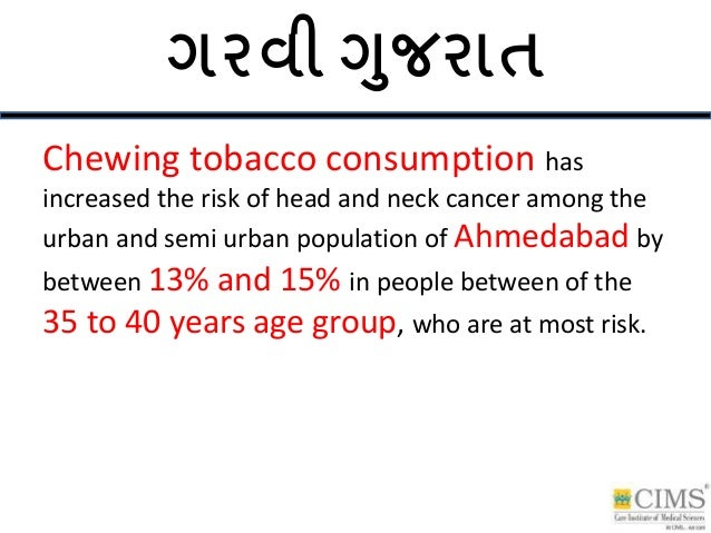Chewing tobacco consumption has increased the risk of head and neck cancer among the urban and semi urban population of Ah...