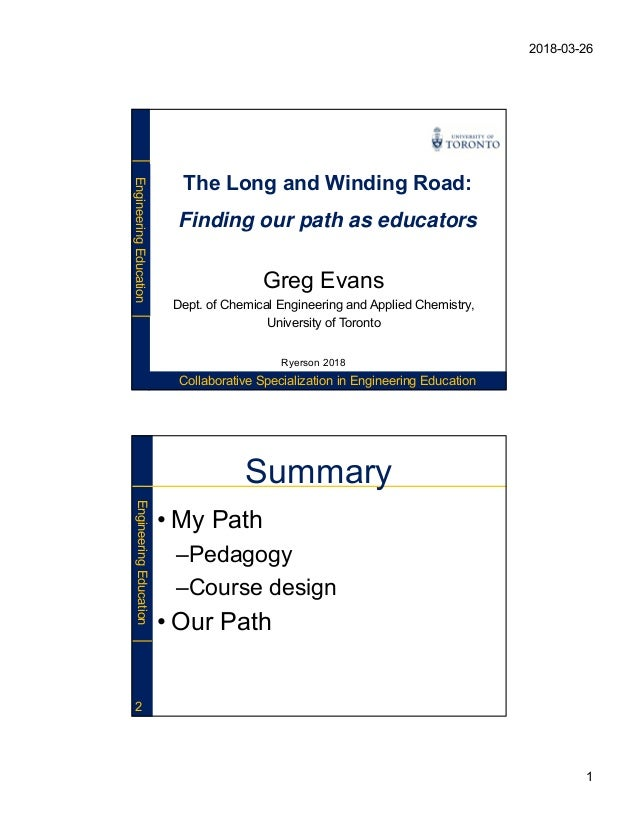 2018-03-26 1 EngineeringEducation Collaborative Specialization in Engineering Education The Long and Winding Road: Finding...