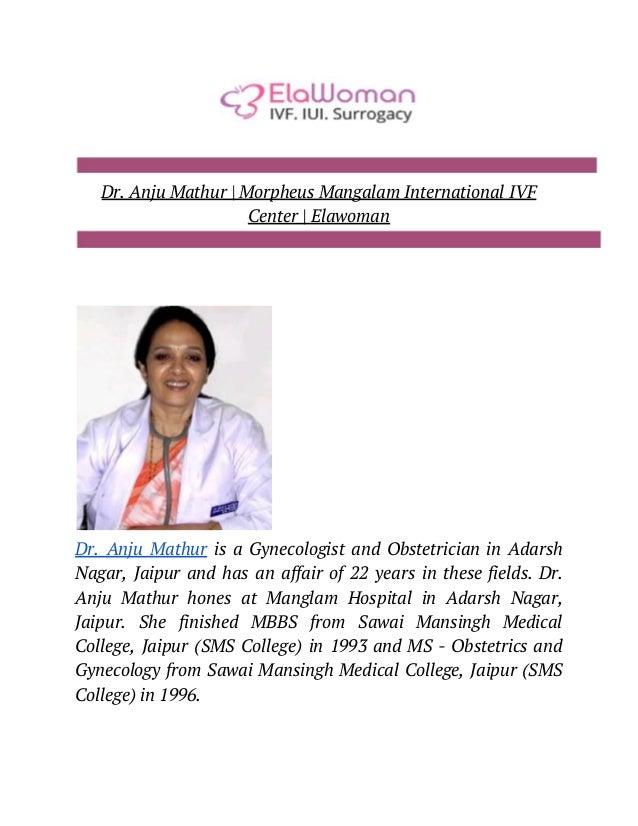 Dr  Anju Mathur   Morpheus Mangalam International IVF Center
