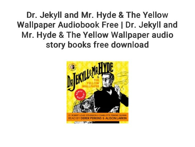 Dr. Jekyll and Mr. Hyde & The Yellow Wallpaper Audiobook Free | Dr. Jekyll and Mr. Hyde & The Yellow Wallpaper audio story books free download