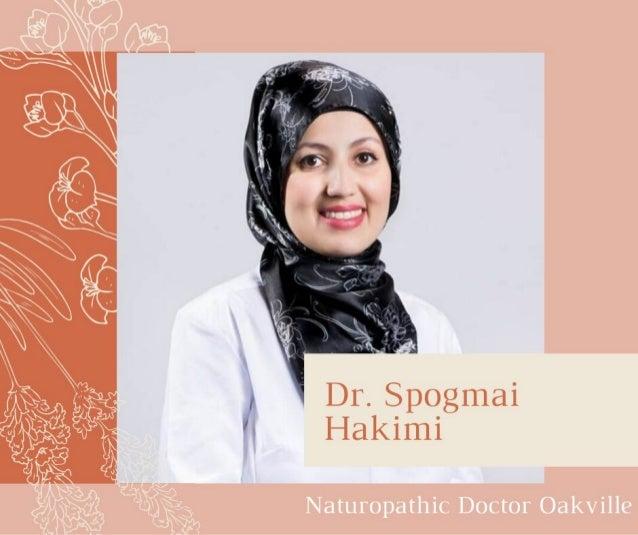 Dr. Spogmai Hakimi - Naturopathic Doctor Oakville