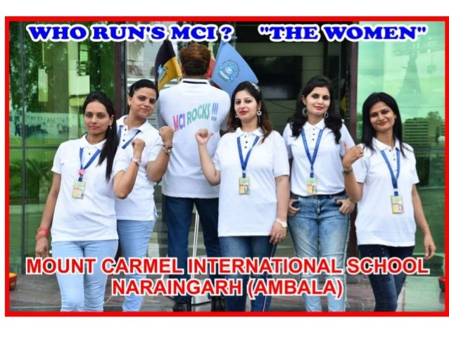 MOUNT CARMEL INTERNATIONAL SCHOOL NARAINGARH (AMBALA) YOU MAKE MCI COME ALIVE