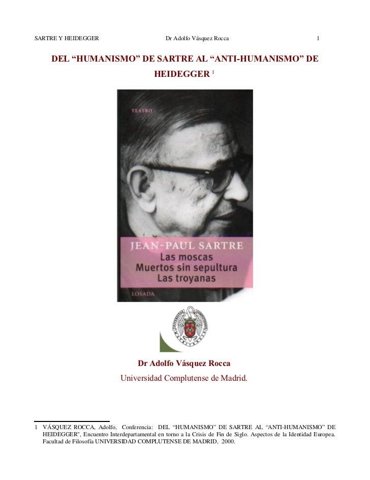 """SARTRE Y HEIDEGGER                               Dr Adolfo Vásquez Rocca                                  1      DEL """"HUMA..."""