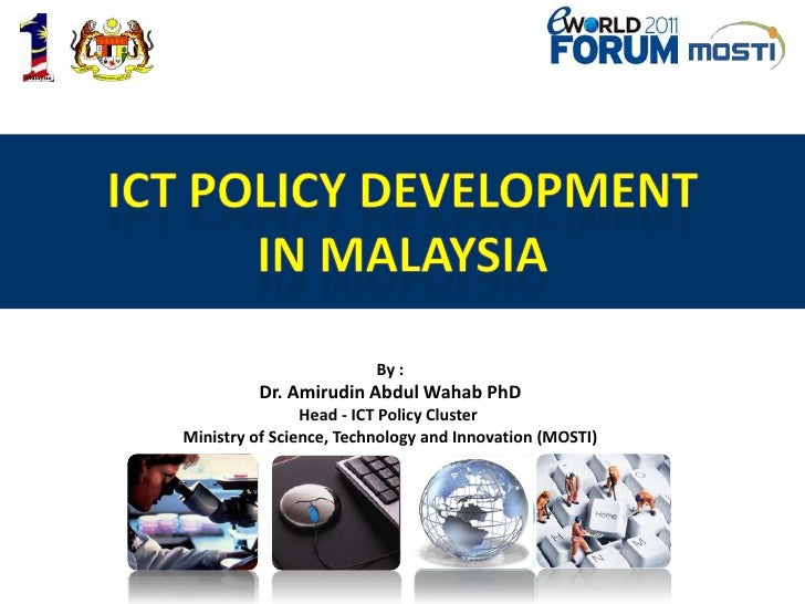 ICT POLICY DEVELOPMENT <br />IN MALAYSIA<br />By :<br />Dr. Amirudin Abdul Wahab PhD<br />Head - ICT Policy Cluster <br />...