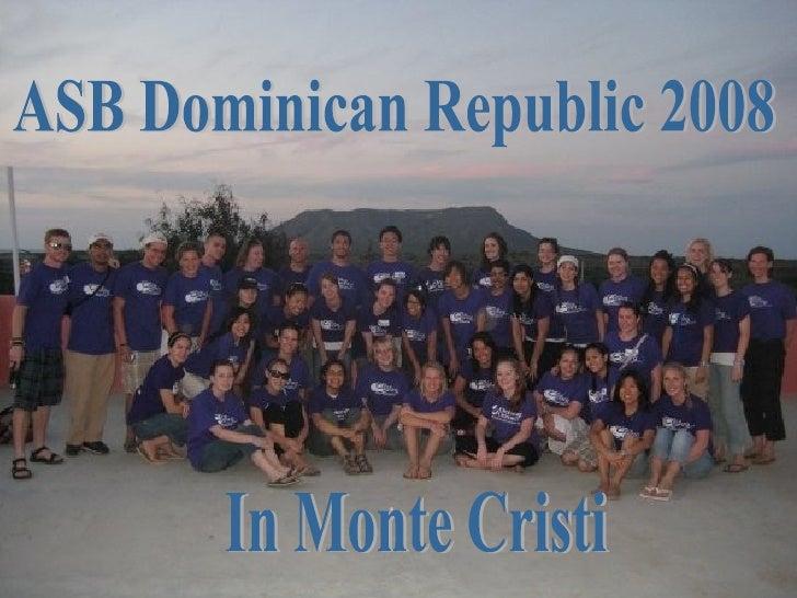 ASB Dominican Republic 2008 In Monte Cristi