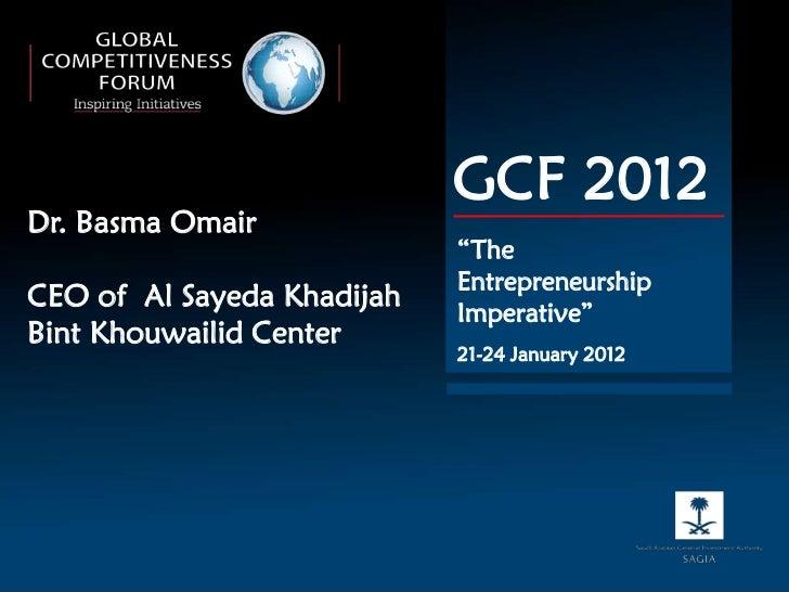 "GCF 2012Dr. Basma Omair                            ""The                            EntrepreneurshipCEO of Al Sayeda Khadij..."