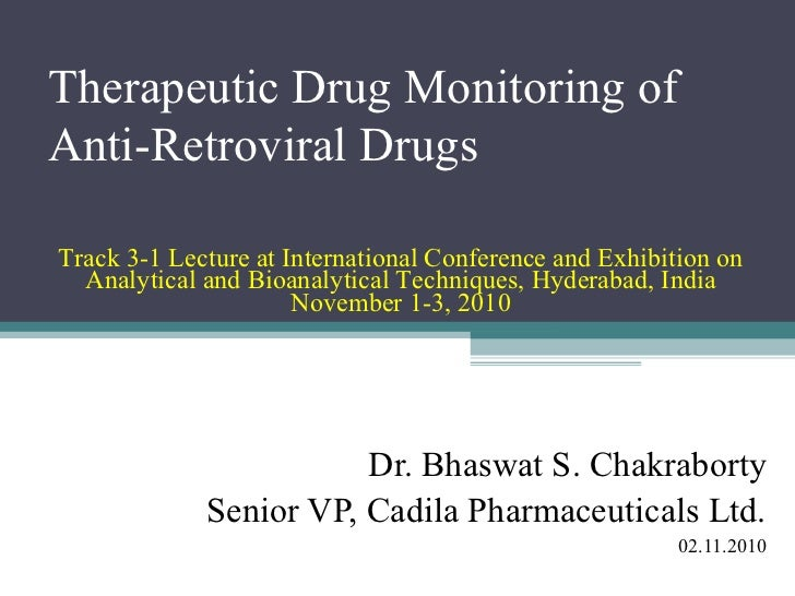 Therapeutic Drug Monitoring ofAnti-Retroviral DrugsTrack 3-1 Lecture at International Conference and Exhibition on  Analyt...