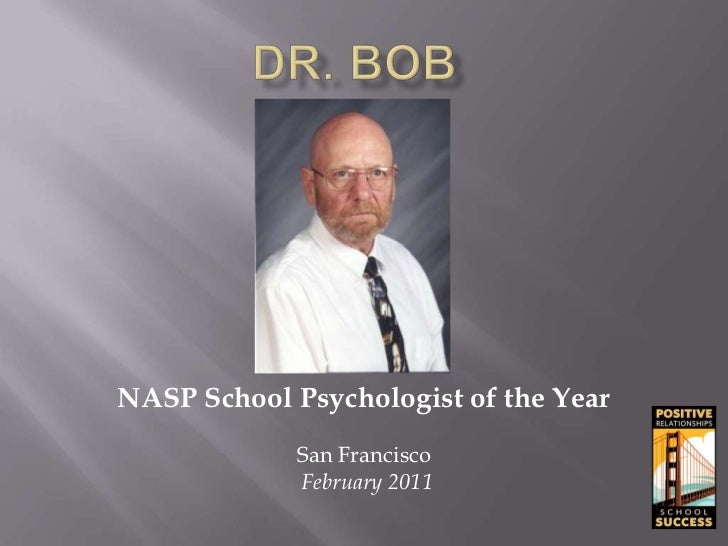 NASP School Psychologist of the Year             San Francisco             February 2011