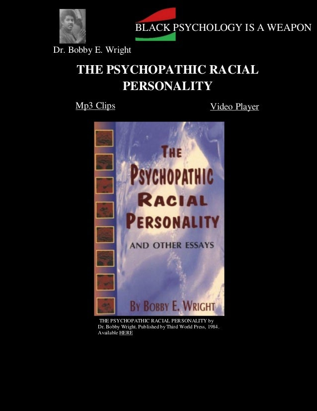 BLACK PSYCHOLOGY IS A WEAPONDr. Bobby E. Wright     THE PSYCHOPATHIC RACIAL           PERSONALITY     Mp3 Clips           ...