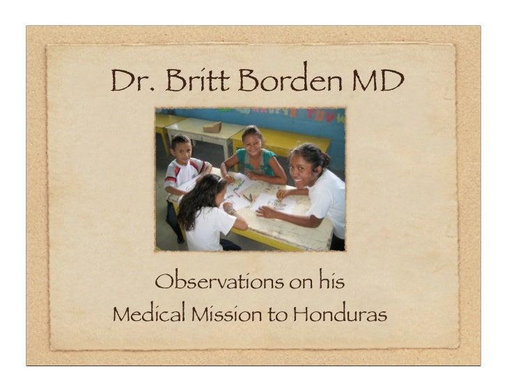 Dr. Britt Borden MD         Observations on his Medical Mission to Honduras