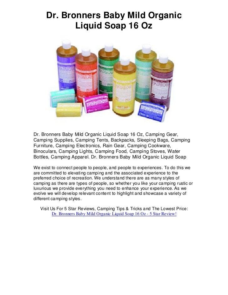 Dr. Bronners Baby Mild Organic              Liquid Soap 16 Oz     Dr. Bronners Baby Mild Organic Liquid Soap 16 Oz, Campin...