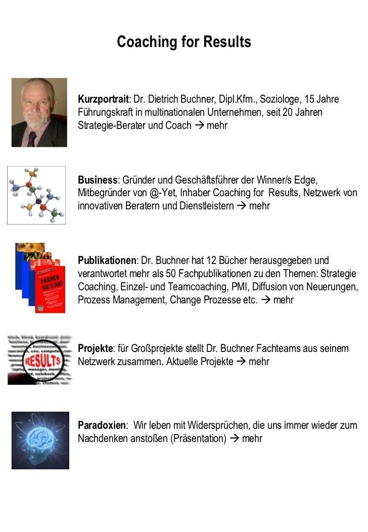 Coaching for Results Kurzportrait : Dr. Dietrich Buchner, Dipl.Kfm., Soziologe, 15 Jahre Führungskraft in multinationalen ...
