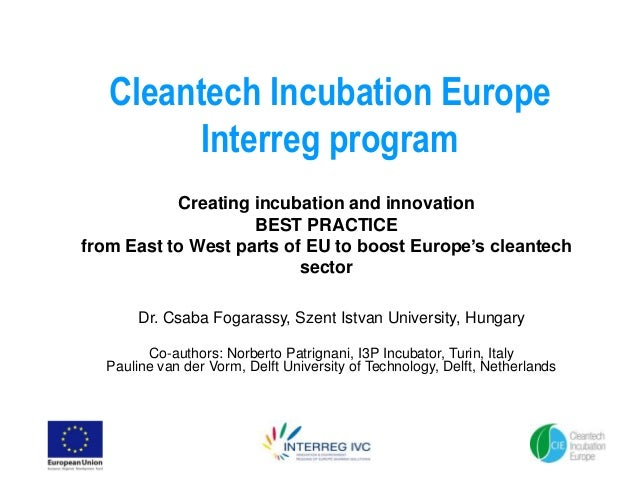 Cleantech Incubation Europe        Interreg program           Creating incubation and innovation                    BEST P...