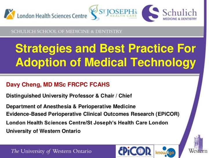 Strategies and Best Practice For Adoption of Medical Technology<br />Davy Cheng, MD MSc FRCPC FCAHS <br />Distinguished Un...