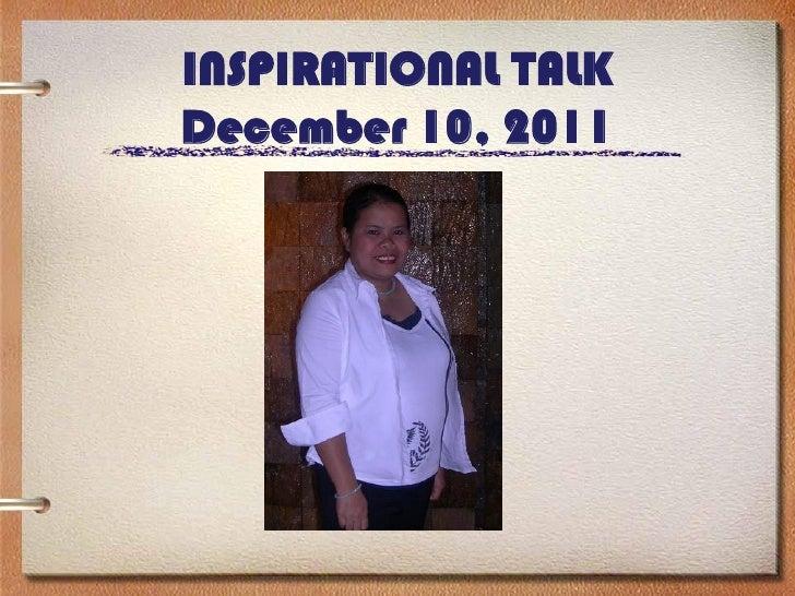INSPIRATIONAL TALKDecember 10, 2011